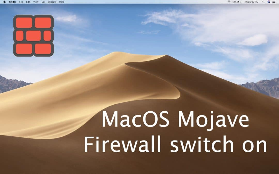 Mac Mini Mojave firewall – switch on!