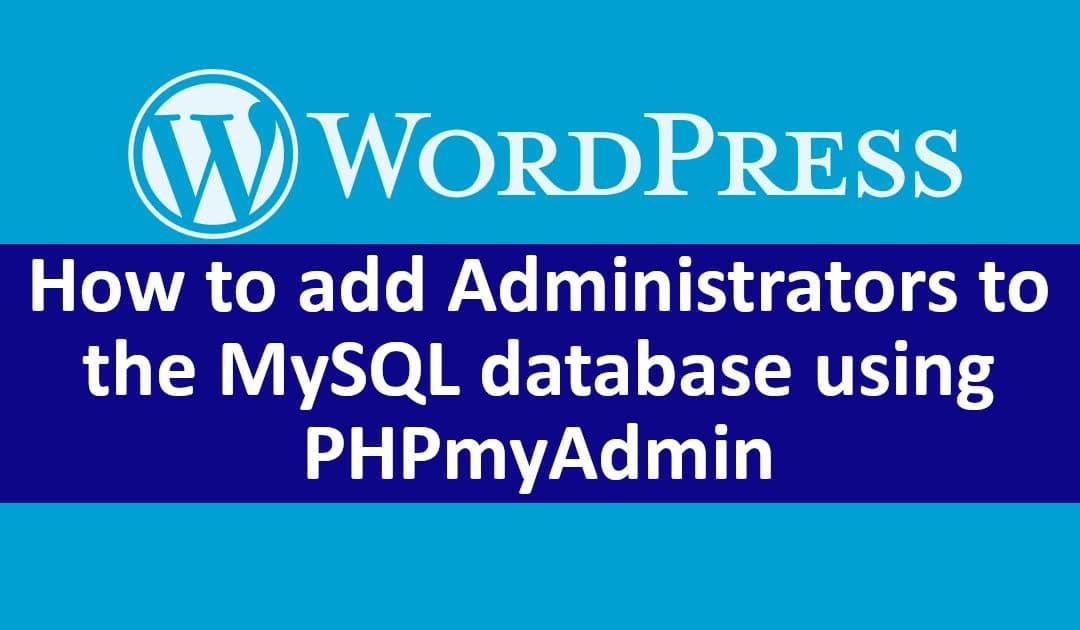 Add WordPress administrators via PHPmyAdmin