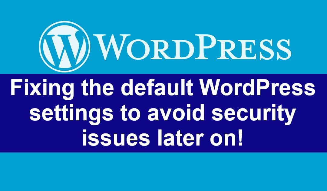 WordPress default settings – Change them!